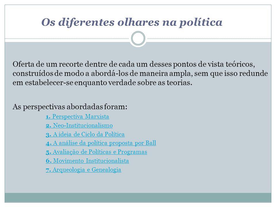 Os diferentes olhares na política