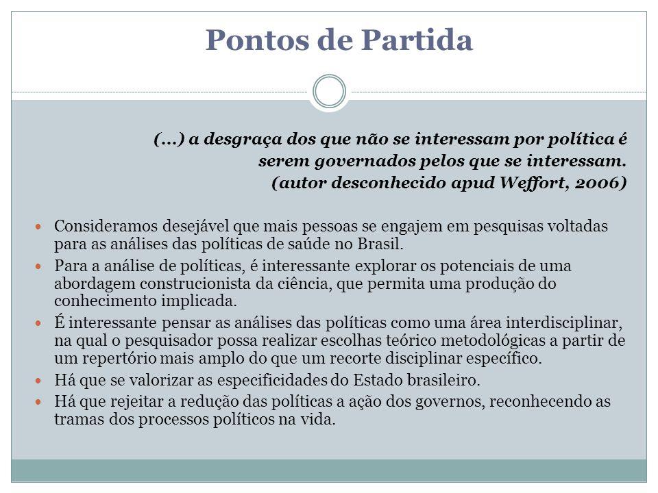 Pontos de Partida (...) a desgraça dos que não se interessam por política é. serem governados pelos que se interessam.