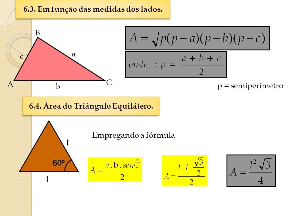 6.3. Em função das medidas dos lados.