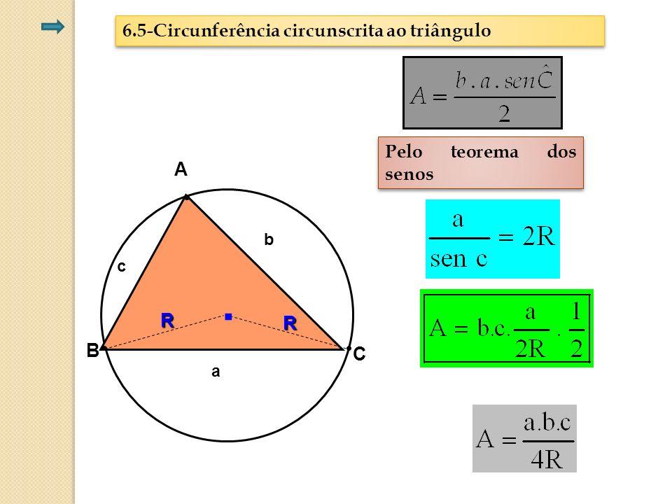 . 6.5-Circunferência circunscrita ao triângulo Pelo teorema dos senos