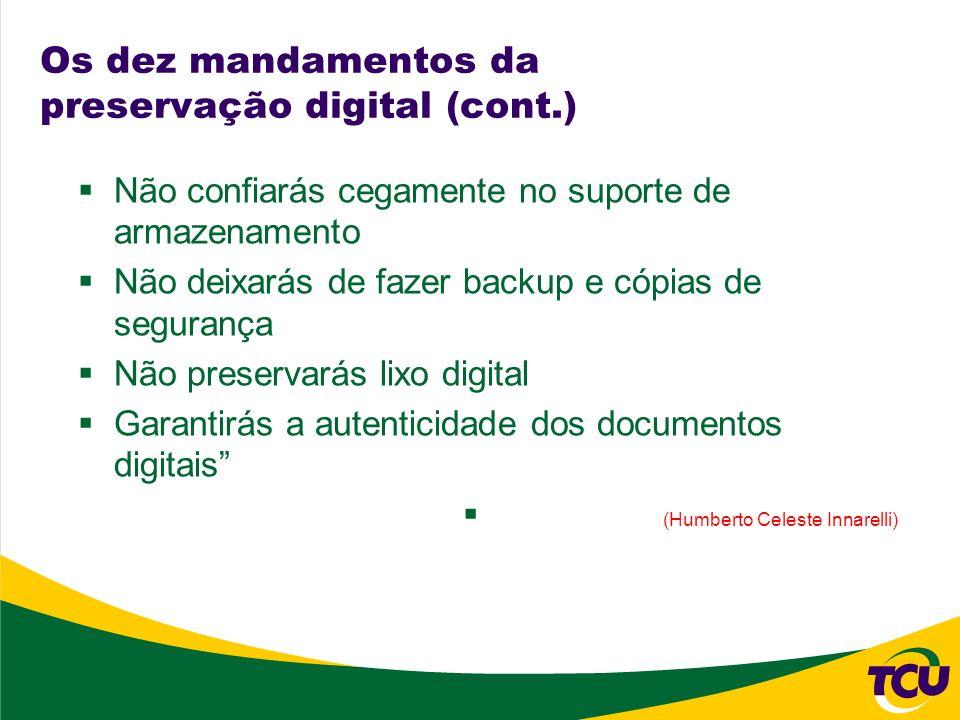 Os dez mandamentos da preservação digital (cont.)
