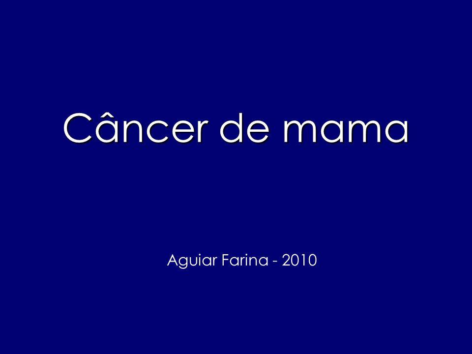 Câncer de mama Aguiar Farina - 2010