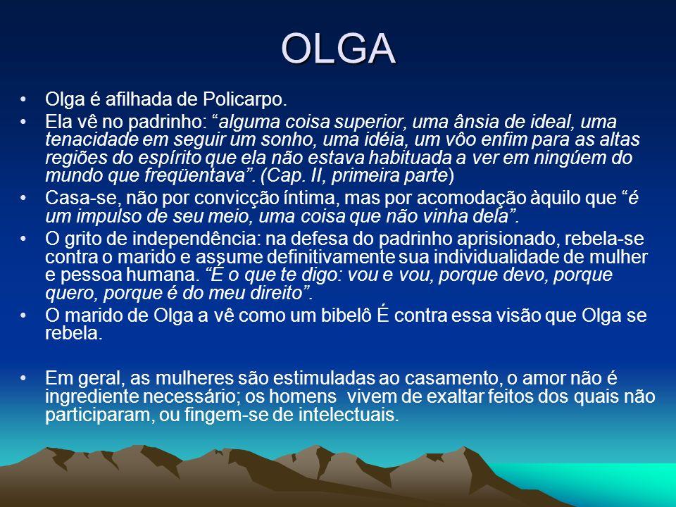 OLGA Olga é afilhada de Policarpo.