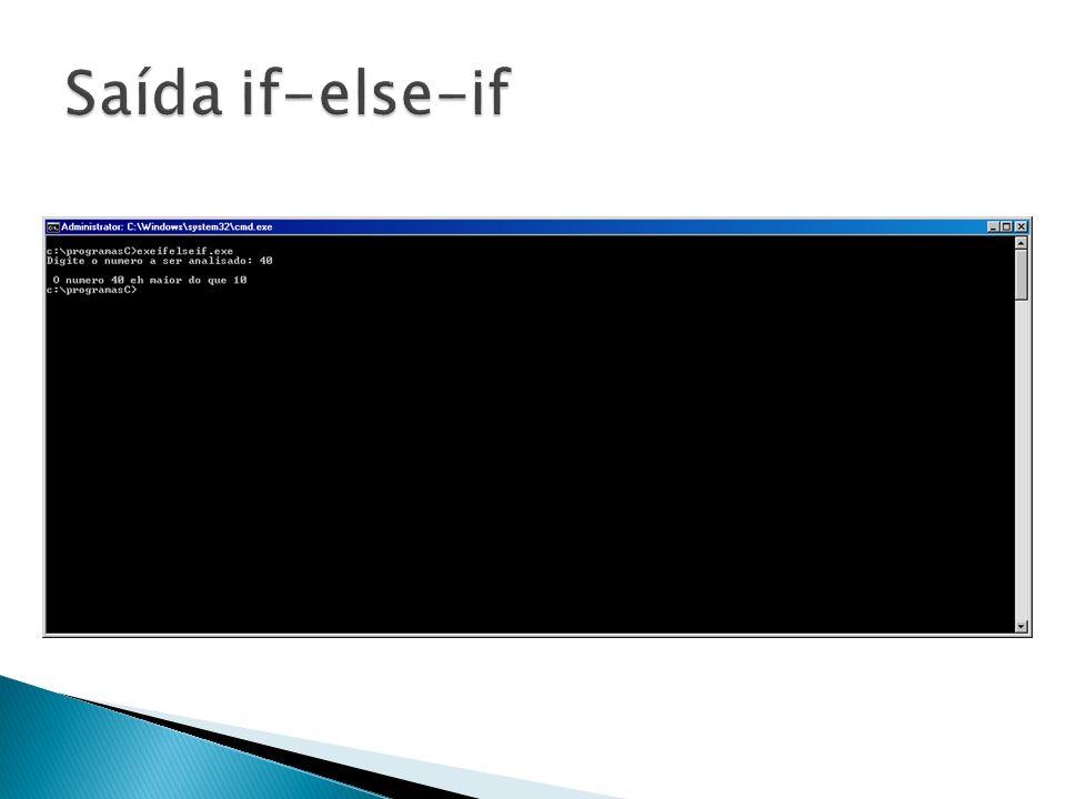 Saída if-else-if