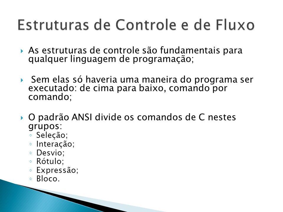 Estruturas de Controle e de Fluxo