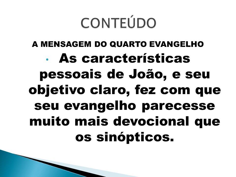 A MENSAGEM DO QUARTO EVANGELHO