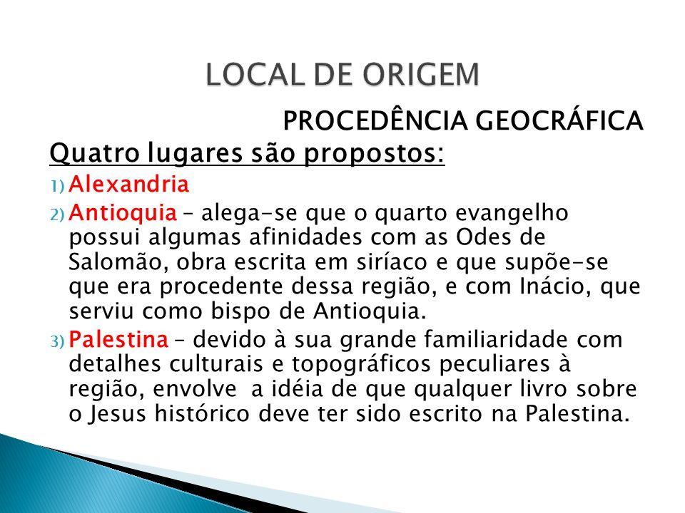 LOCAL DE ORIGEM PROCEDÊNCIA GEOCRÁFICA Quatro lugares são propostos: