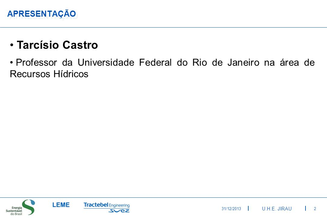 APRESENTAÇÃO Tarcísio Castro. Professor da Universidade Federal do Rio de Janeiro na área de Recursos Hídricos.