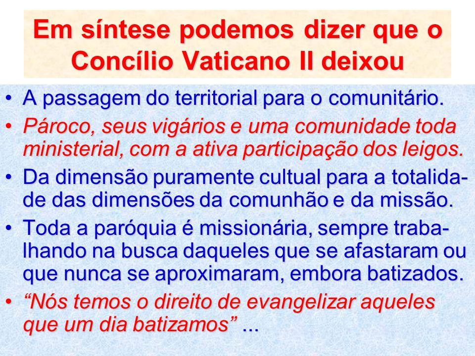 Em síntese podemos dizer que o Concílio Vaticano II deixou