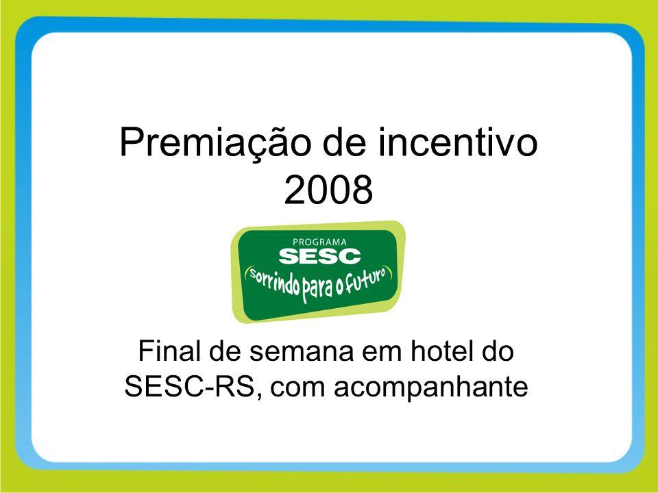 Premiação de incentivo 2008