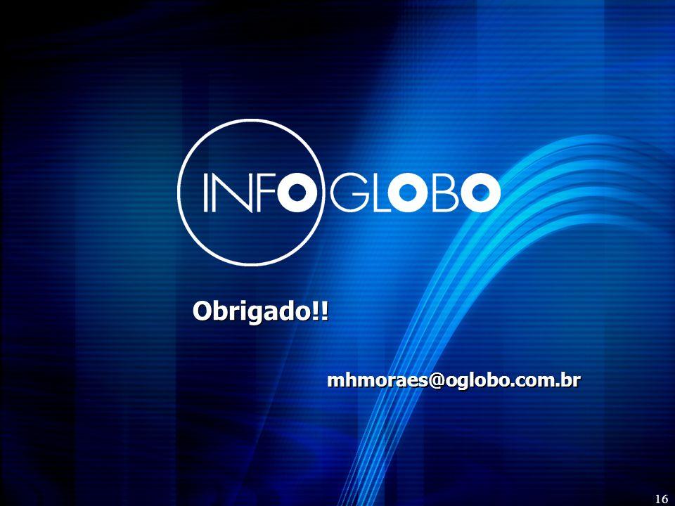 Obrigado!! mhmoraes@oglobo.com.br