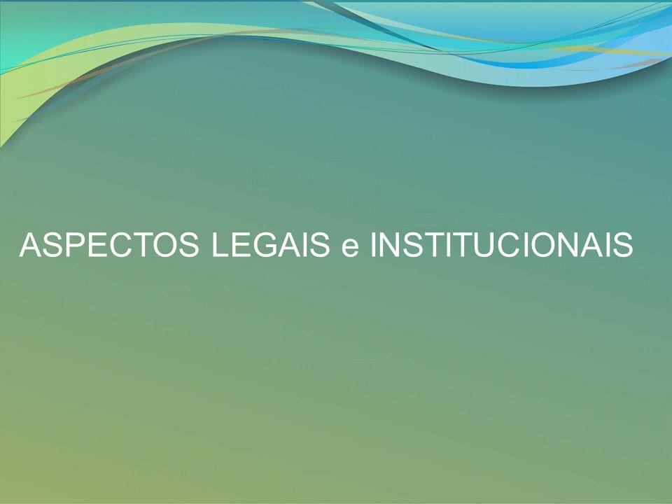 ASPECTOS LEGAIS e INSTITUCIONAIS