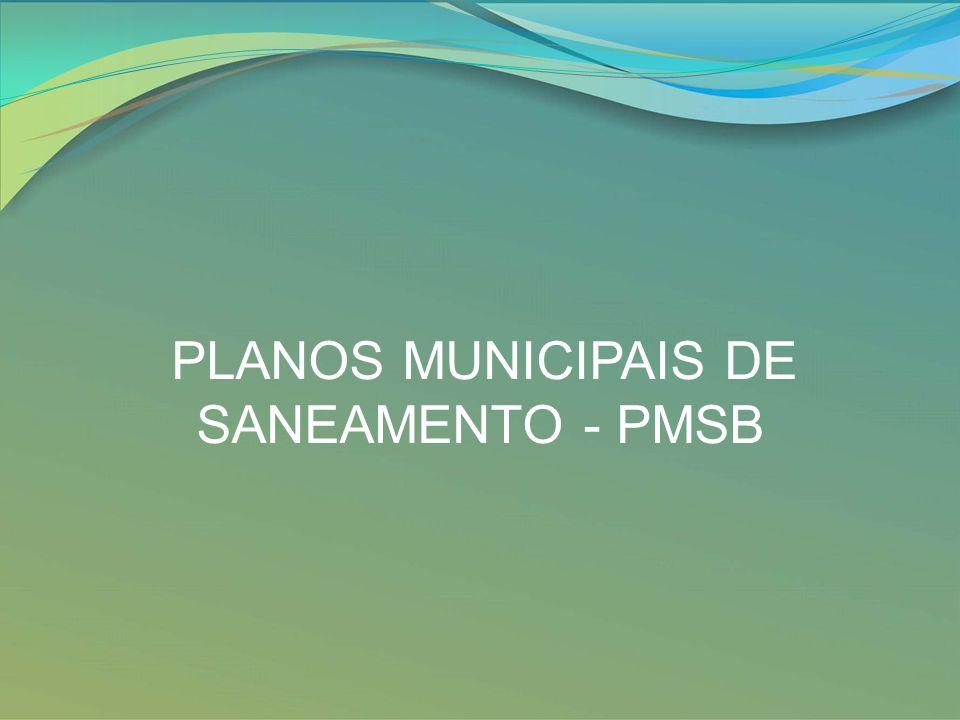 PLANOS MUNICIPAIS DE SANEAMENTO - PMSB