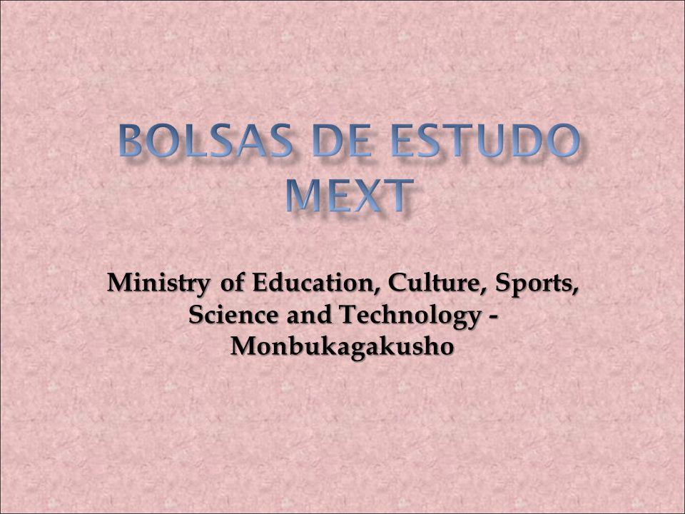 BOLSAS DE ESTUDO MEXTMinistry of Education, Culture, Sports, Science and Technology - Monbukagakusho.