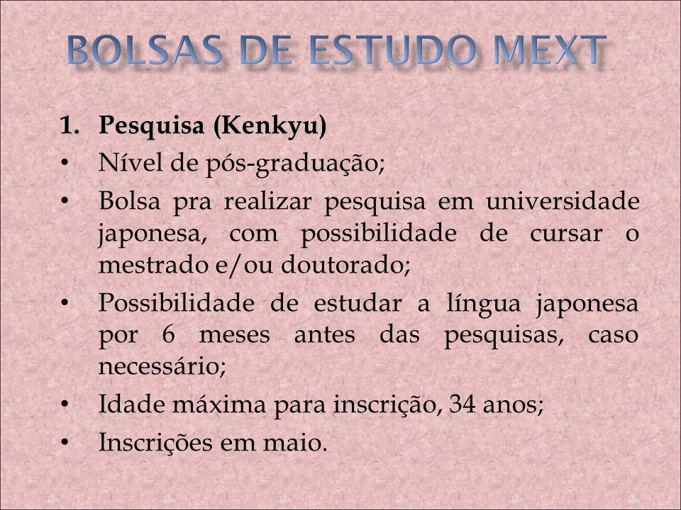 BOLSAS DE ESTUDO MEXT Pesquisa (Kenkyu) Nível de pós-graduação;