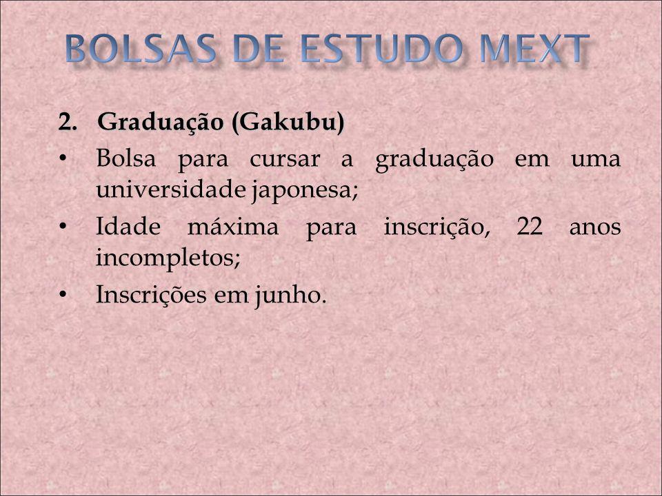 BOLSAS DE ESTUDO MEXT 2. Graduação (Gakubu)
