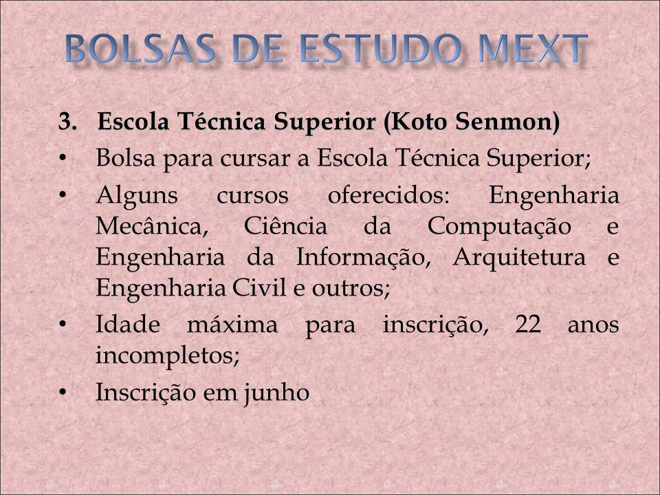 BOLSAS DE ESTUDO MEXT 3. Escola Técnica Superior (Koto Senmon)
