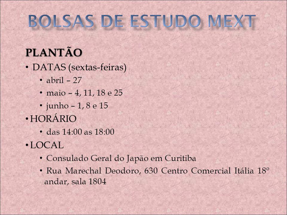BOLSAS DE ESTUDO MEXT PLANTÃO DATAS (sextas-feiras) HORÁRIO LOCAL