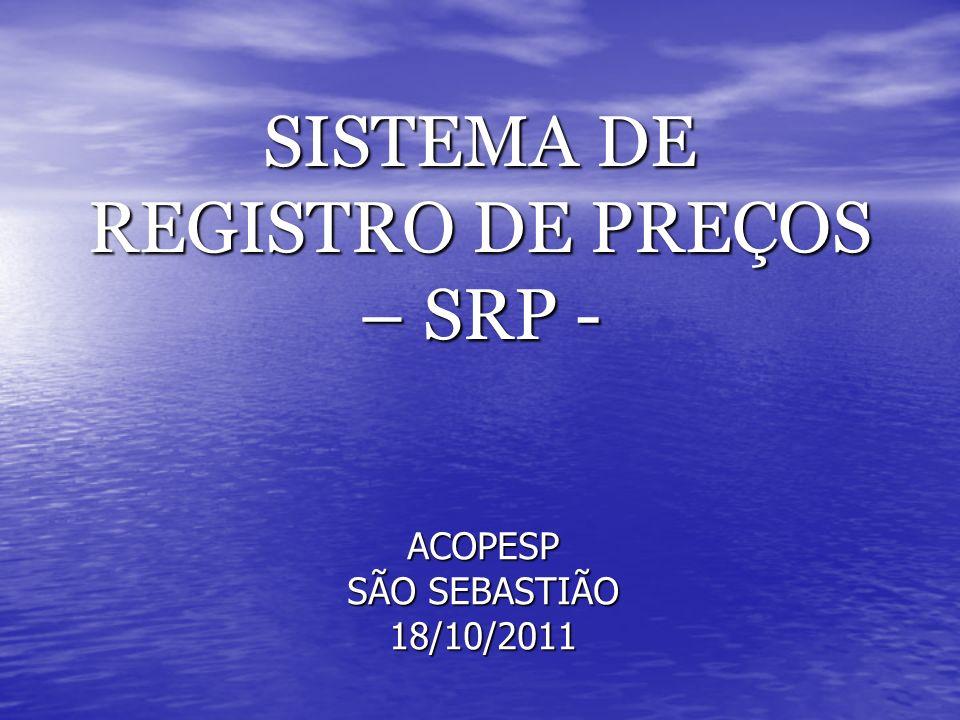 SISTEMA DE REGISTRO DE PREÇOS – SRP -