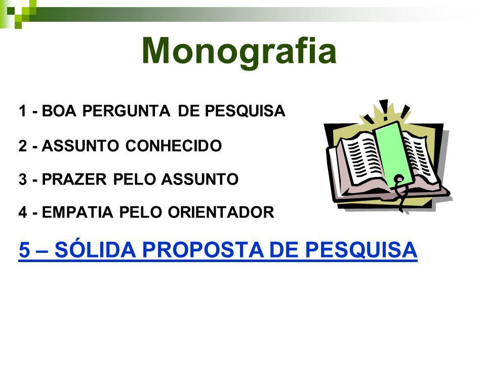 Monografia 5 – SÓLIDA PROPOSTA DE PESQUISA