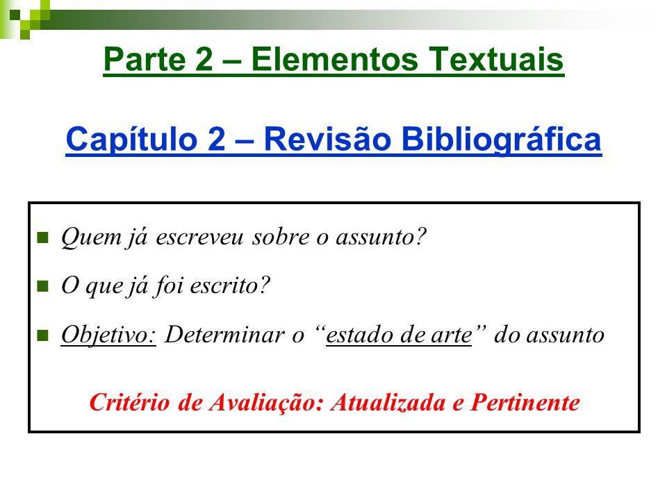 Parte 2 – Elementos Textuais Capítulo 2 – Revisão Bibliográfica