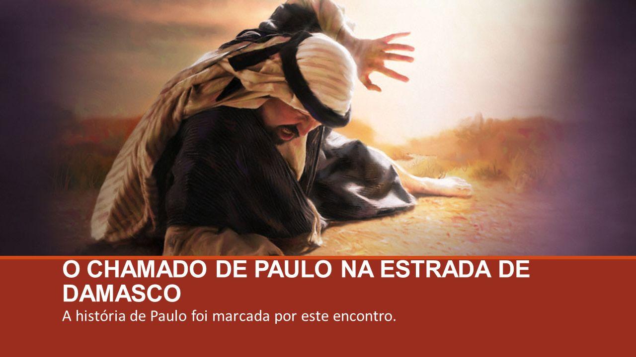 O CHAMADO DE PAULO NA ESTRADA DE DAMASCO