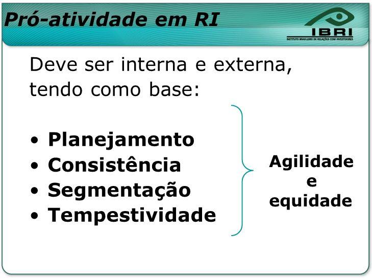 Deve ser interna e externa, tendo como base: Planejamento Consistência