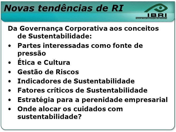 Novas tendências de RI Da Governança Corporativa aos conceitos de Sustentabilidade: Partes interessadas como fonte de pressão.