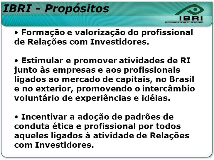 IBRI - Propósitos Formação e valorização do profissional de Relações com Investidores.