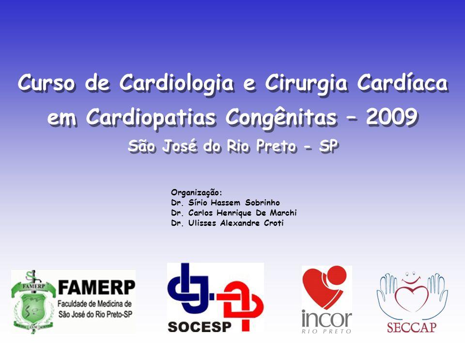 Curso de Cardiologia e Cirurgia Cardíaca em Cardiopatias Congênitas – 2009 São José do Rio Preto - SP