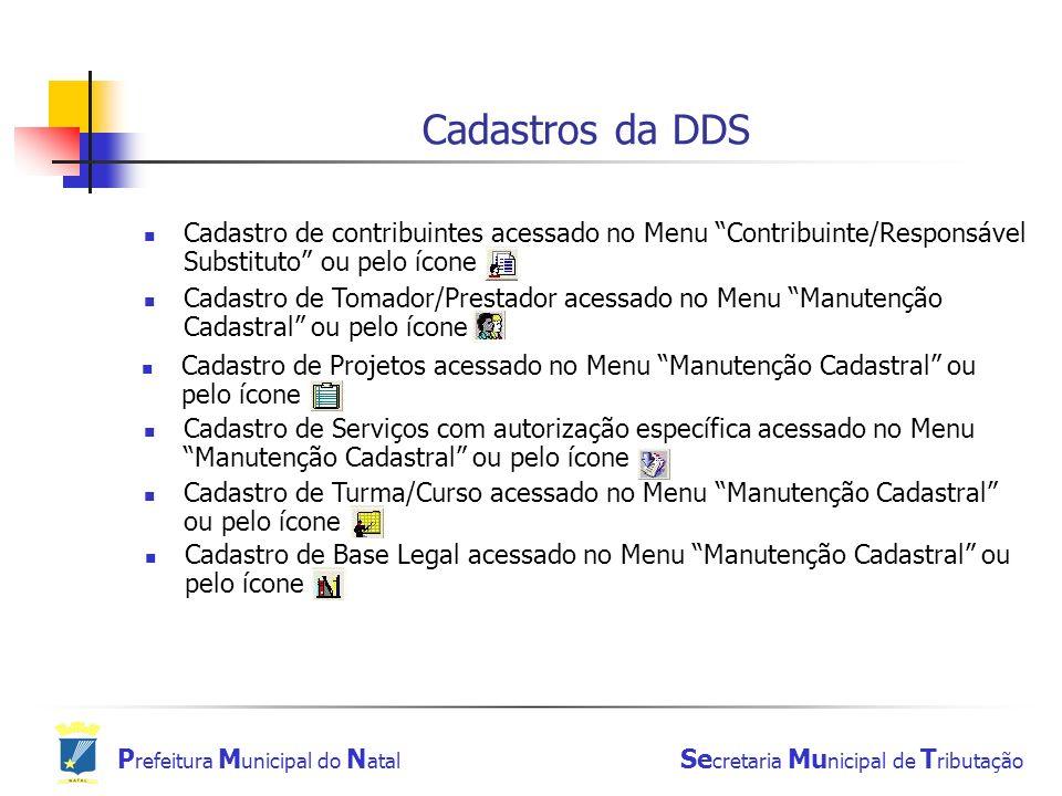 Cadastros da DDS Cadastro de contribuintes acessado no Menu Contribuinte/Responsável Substituto ou pelo ícone.