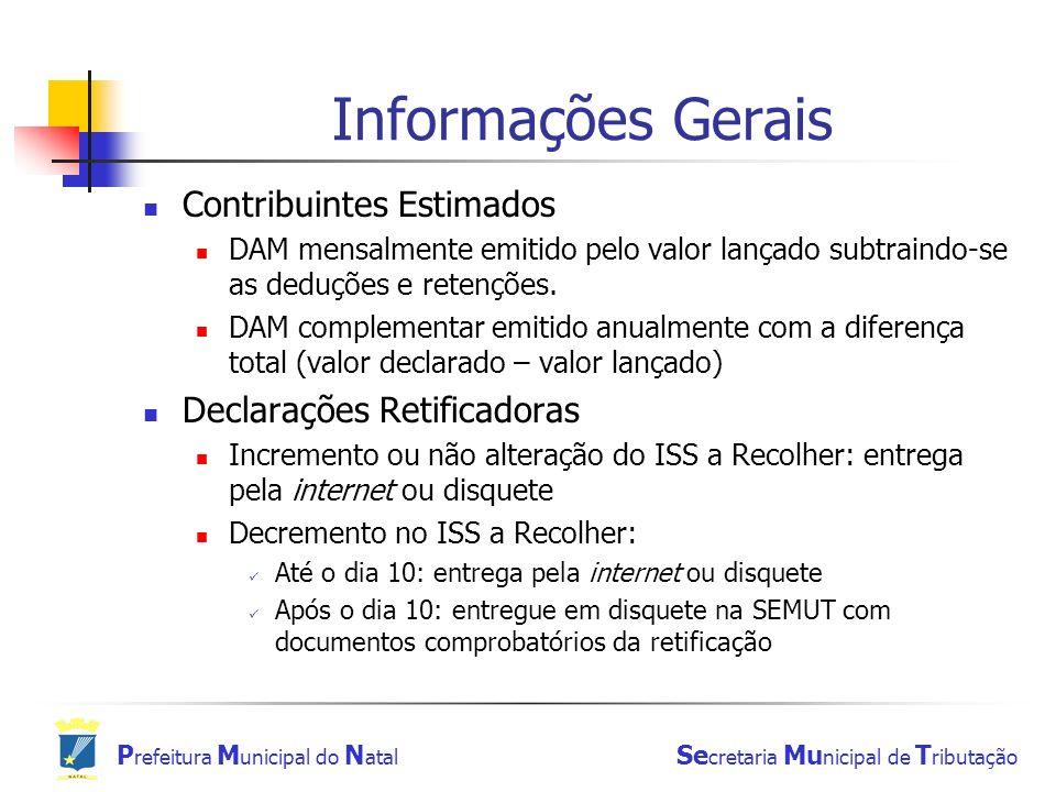 Informações Gerais Contribuintes Estimados Declarações Retificadoras