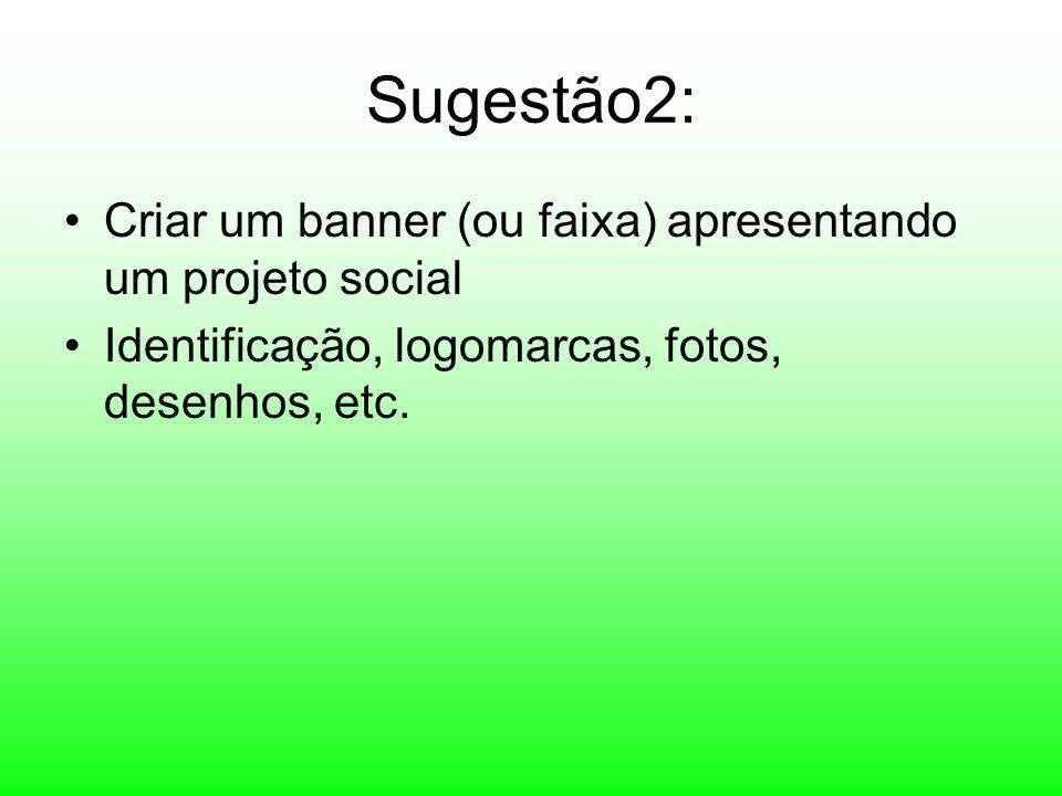 Sugestão2: Criar um banner (ou faixa) apresentando um projeto social
