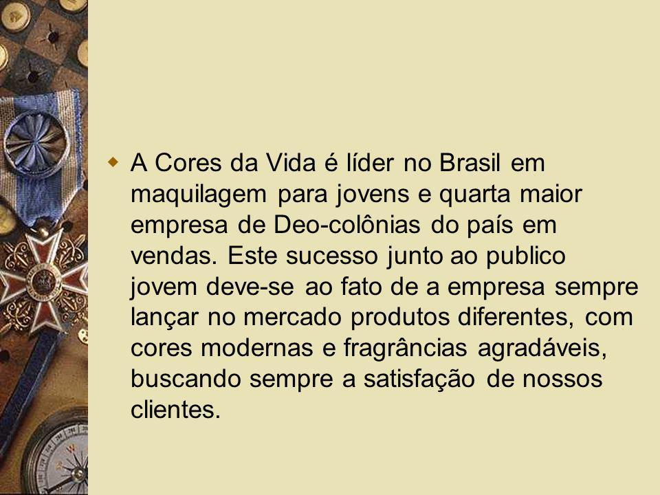A Cores da Vida é líder no Brasil em maquilagem para jovens e quarta maior empresa de Deo-colônias do país em vendas.