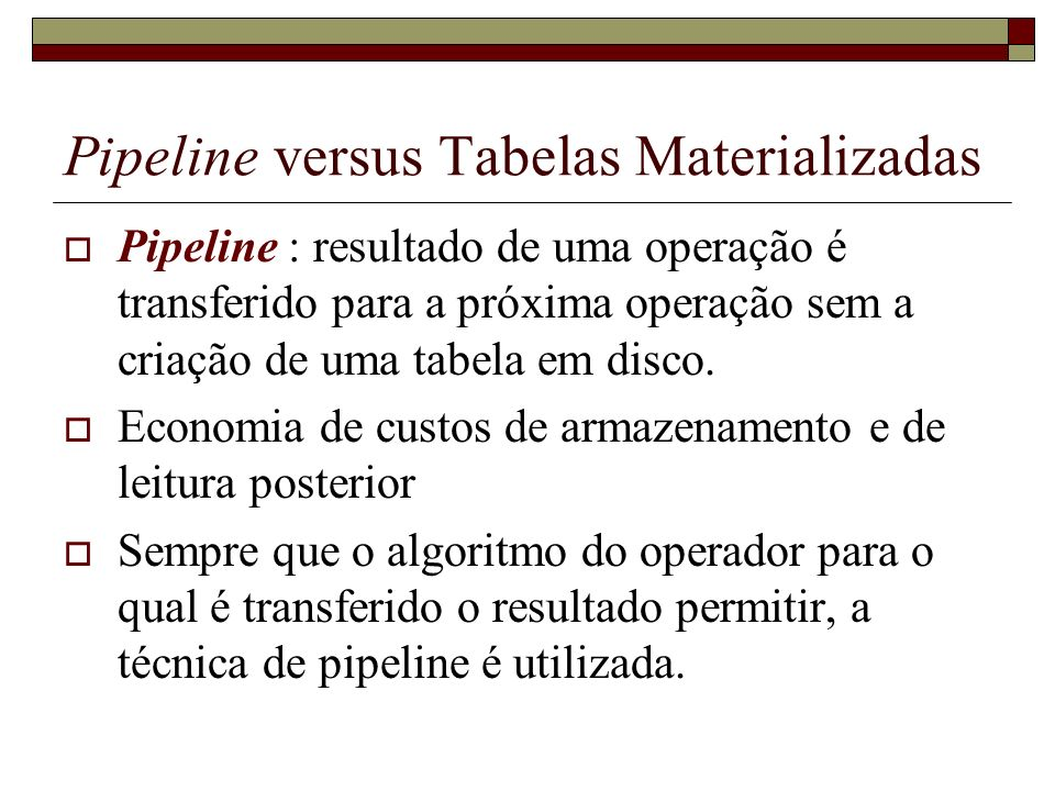 Pipeline versus Tabelas Materializadas