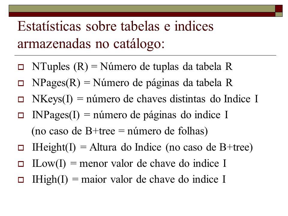 Estatísticas sobre tabelas e indices armazenadas no catálogo: