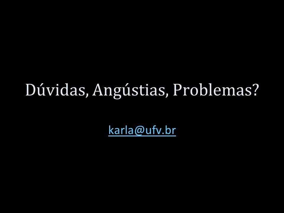 Dúvidas, Angústias, Problemas