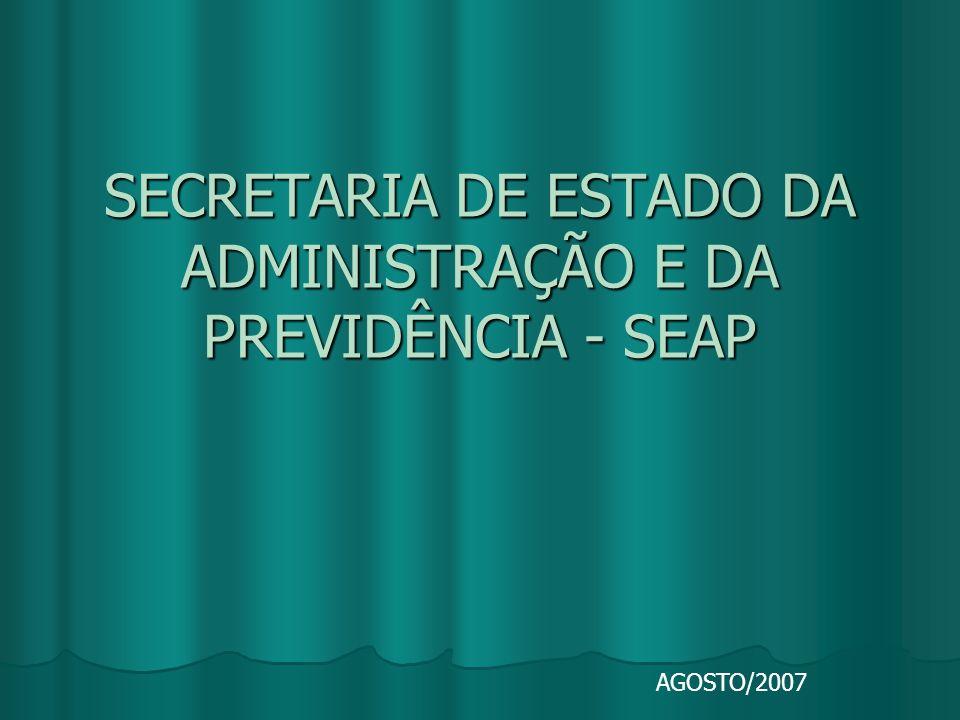 SECRETARIA DE ESTADO DA ADMINISTRAÇÃO E DA PREVIDÊNCIA - SEAP