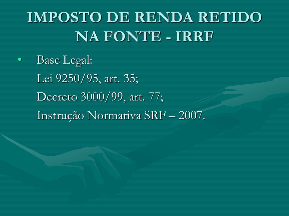 IMPOSTO DE RENDA RETIDO NA FONTE - IRRF