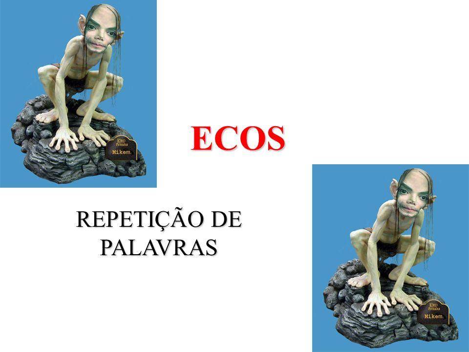 ECOS REPETIÇÃO DE PALAVRAS