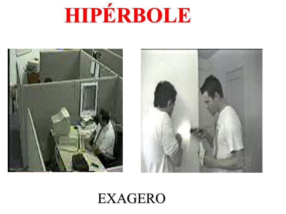 HIPÉRBOLE EXAGERO