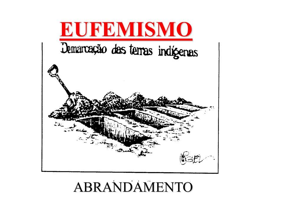 EUFEMISMO ABRANDAMENTO