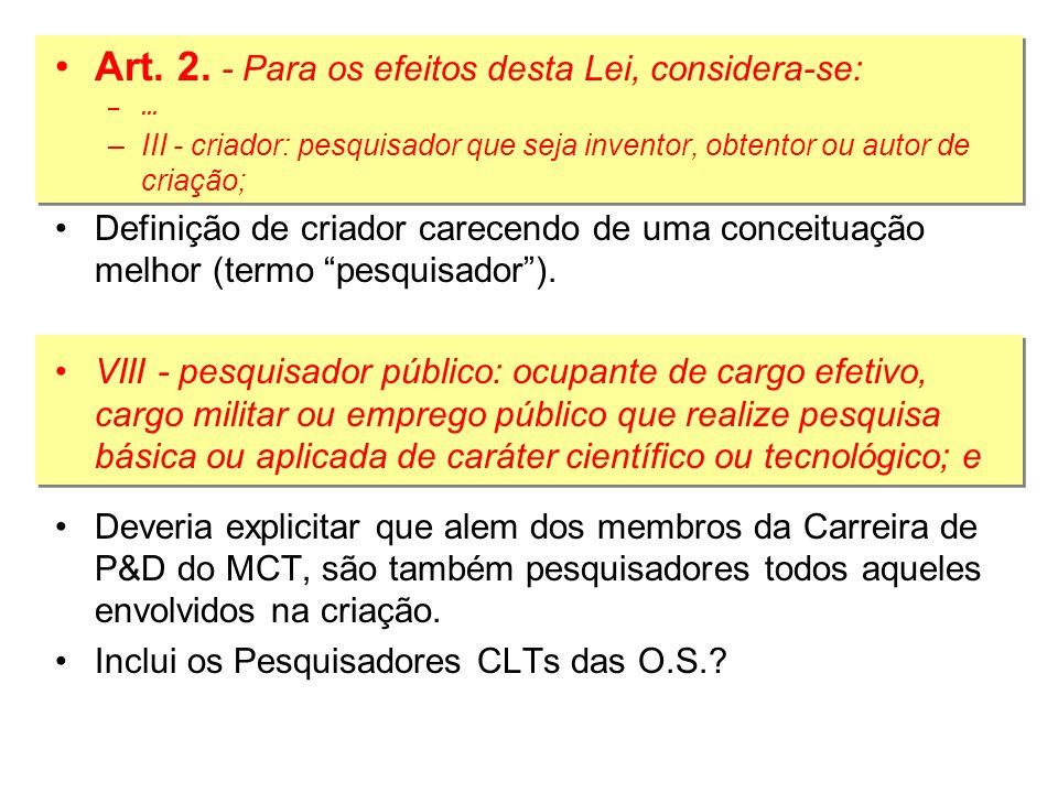 Art. 2. - Para os efeitos desta Lei, considera-se: