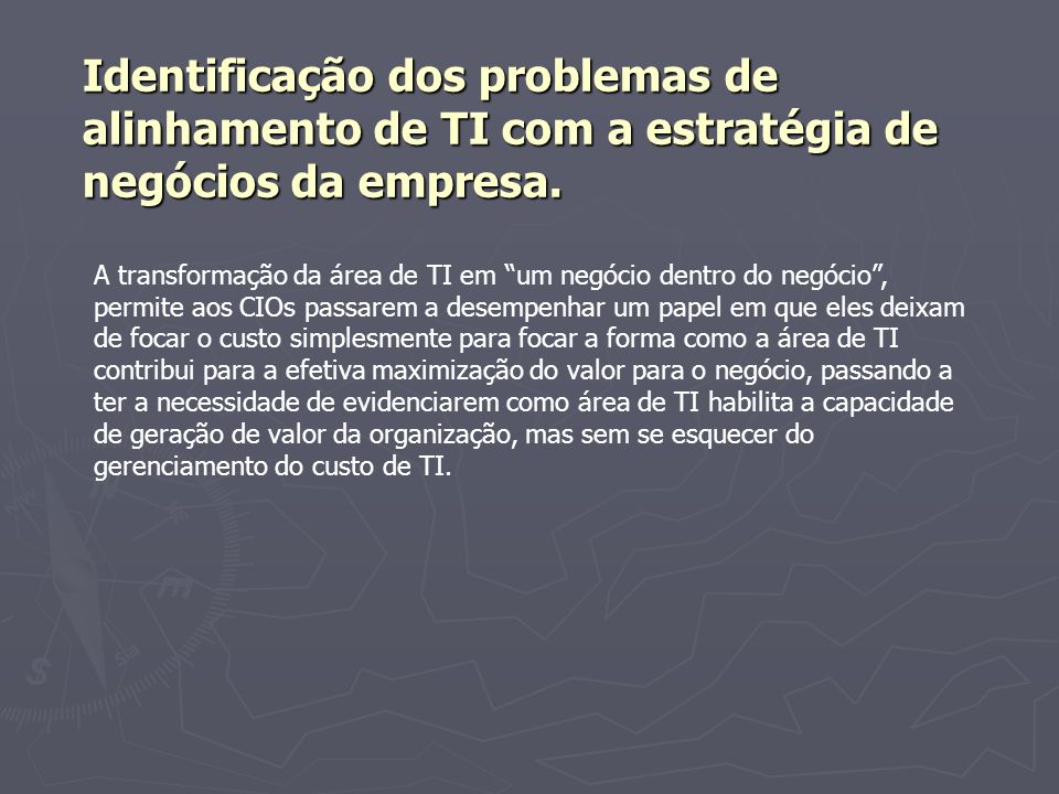 Identificação dos problemas de alinhamento de TI com a estratégia de negócios da empresa.