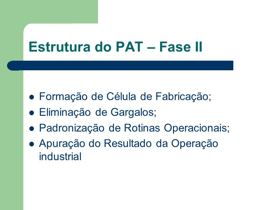 Estrutura do PAT – Fase II