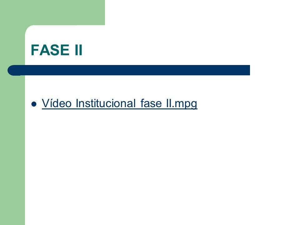 FASE II Vídeo Institucional fase II.mpg
