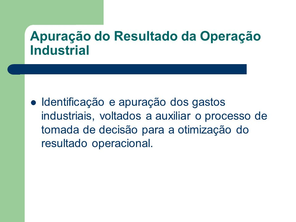 Apuração do Resultado da Operação Industrial