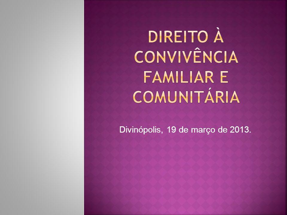 DIREITO À CONVIVÊNCIA FAMILIAR E COMUNITÁRIA