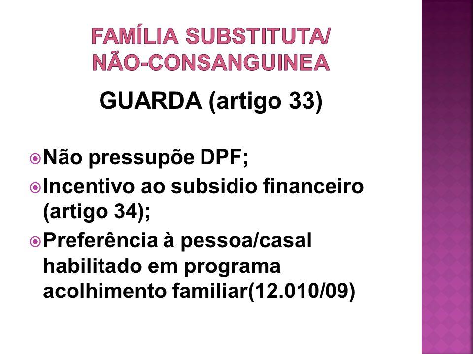 FAMÍLIA SUBSTITUTA/ NÃO-CONSANGUINEA
