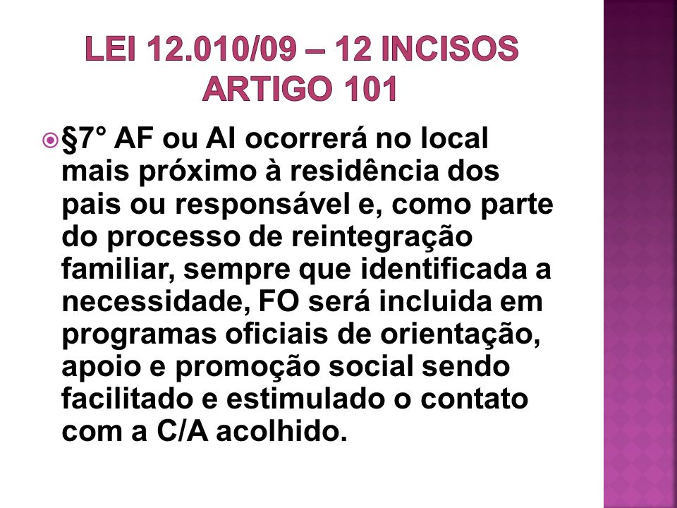 LEI 12.010/09 – 12 incisos artigo 101